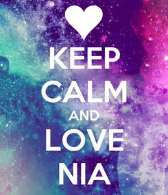 Poster: KEEP CALM AND LOVE NIA