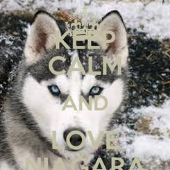Poster: KEEP CALM AND LOVE NIAGARA