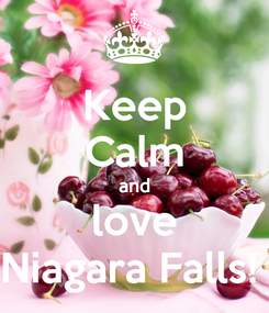 Poster: Keep Calm and love Niagara Falls!
