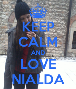 Poster: KEEP CALM AND LOVE NIALDA
