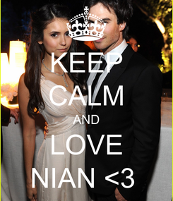 Poster: KEEP CALM AND LOVE NIAN <3