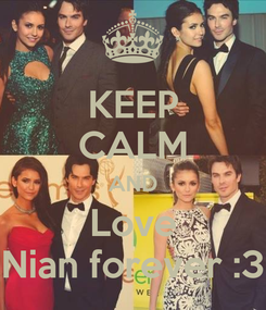 Poster: KEEP CALM AND Love Nian forever :3