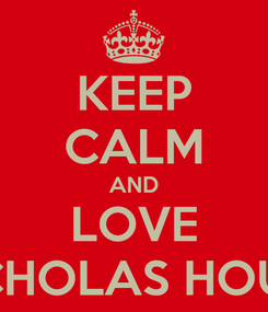 Poster: KEEP CALM AND LOVE NICHOLAS HOULT