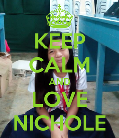 Poster: KEEP CALM AND LOVE NICHOLE