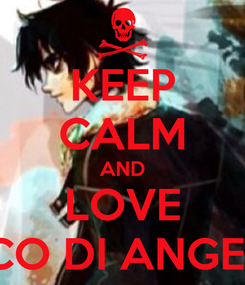 Poster: KEEP CALM AND LOVE NICO DI ANGELO