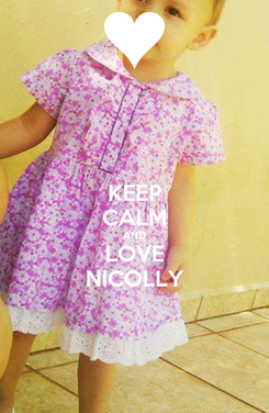 Poster: KEEP CALM AND LOVE NICOLLY