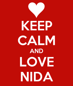 Poster: KEEP CALM AND LOVE NIDA