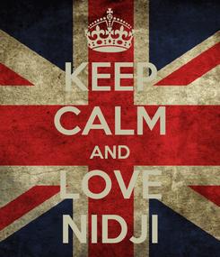 Poster: KEEP CALM AND LOVE NIDJI