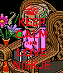Poster: KEEP CALM AND LOVE NIEKJE