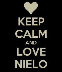 Poster: KEEP CALM AND LOVE NIELO