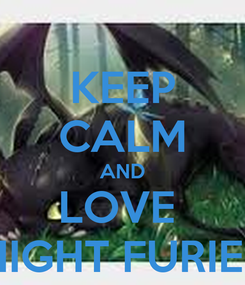 Poster: KEEP CALM AND LOVE  NIGHT FURIES