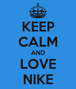 Poster: KEEP CALM AND LOVE NIKE
