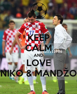 Poster: KEEP CALM AND LOVE NIKO & MANDŽO