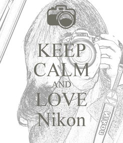 Poster: KEEP CALM AND LOVE Nikon