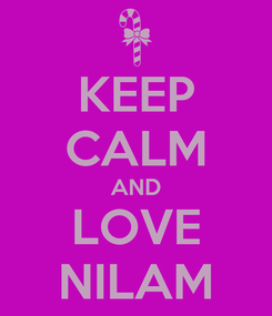 Poster: KEEP CALM AND LOVE NILAM