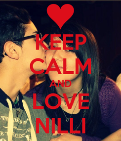 Poster: KEEP CALM AND LOVE NILLI