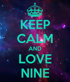 Poster: KEEP CALM AND LOVE NINE