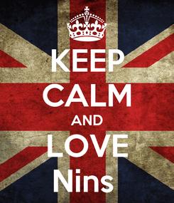 Poster: KEEP CALM AND LOVE Nins