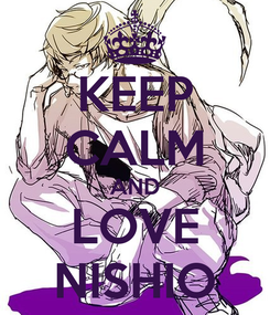 Poster: KEEP CALM AND LOVE NISHIO
