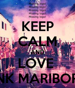 Poster: KEEP CALM AND LOVE  NK MARIBOR