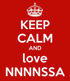 Poster: KEEP CALM AND love NNNNSSA