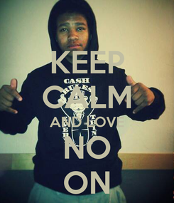 Poster: KEEP CALM AND LOVE NO ON