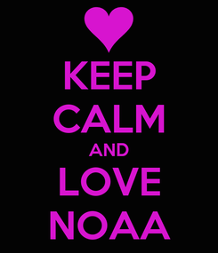Poster: KEEP CALM AND LOVE NOAA