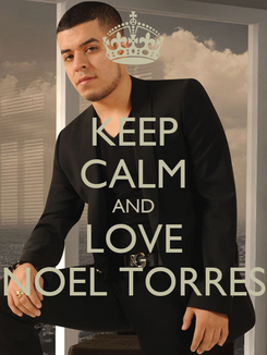 Poster: KEEP CALM AND LOVE NOEL TORRES