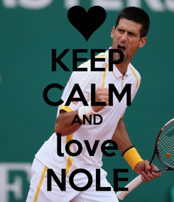 Poster: KEEP CALM AND love NOLE