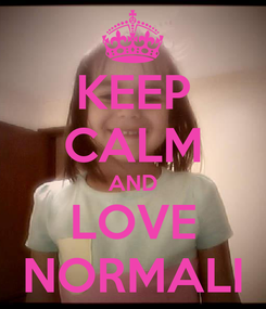 Poster: KEEP CALM AND LOVE NORMALI