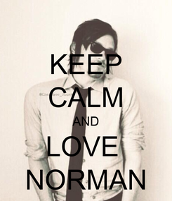 Poster: KEEP CALM AND LOVE  NORMAN