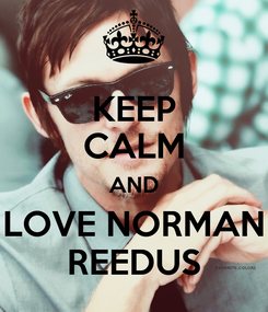 Poster: KEEP CALM AND LOVE NORMAN REEDUS