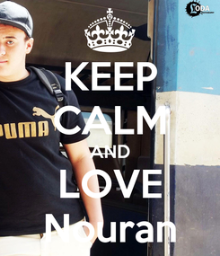 Poster: KEEP CALM AND LOVE Nouran
