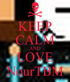 Poster: KEEP CALM AND LOVE NourTBM