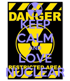 Poster: KEEP CALM AND LOVE NUCLEAR
