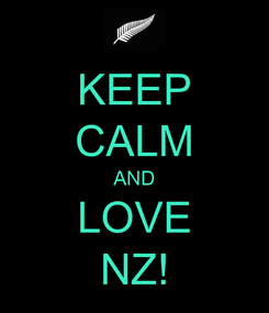 Poster: KEEP CALM AND LOVE NZ!