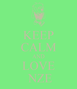Poster: KEEP CALM AND LOVE  NZE