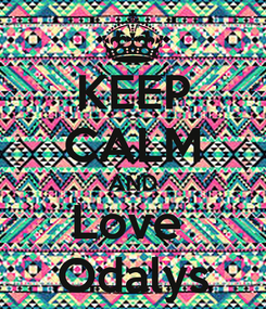 Poster: KEEP CALM AND Love  Odalys