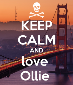 Poster: KEEP CALM AND love  Ollie