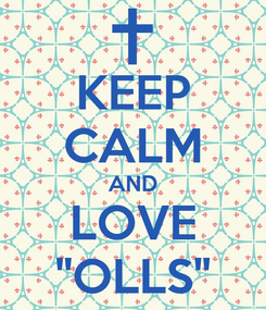 Poster: KEEP CALM AND LOVE ''OLLS''