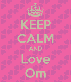 Poster: KEEP CALM AND Love Om