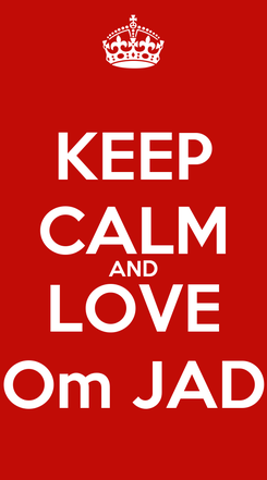 Poster: KEEP CALM AND LOVE Om JAD