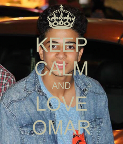 Poster: KEEP CALM AND LOVE OMAR