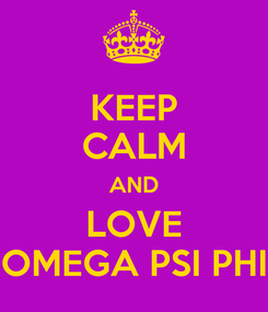 Poster: KEEP CALM AND LOVE OMEGA PSI PHI