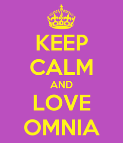 Poster: KEEP CALM AND LOVE OMNIA