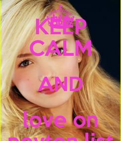 Poster: KEEP CALM AND love on peyton list