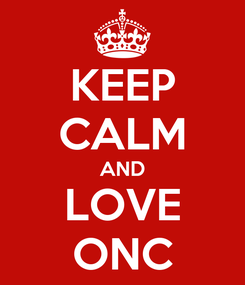 Poster: KEEP CALM AND LOVE ONC