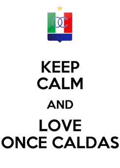 Poster: KEEP CALM AND LOVE ONCE CALDAS