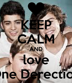 Poster: KEEP CALM AND love One Derection