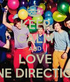 Poster: KEEP CALM AND LOVE ONE DIRECTION!
